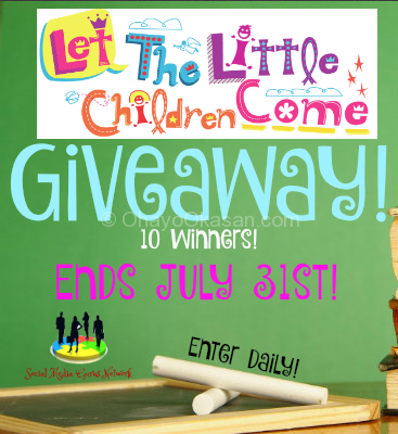 Let the Little Children Come Giveaway Ends July 31st 10 Winners